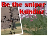Be the sniper, Kill the sniper - Kunduz von Djol (v1.1) [SP Mission]