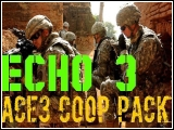 ECHO 3 - ACE3 Coop Mission Pack von SPhoenix (v1.1) [Coop Mission Pack]